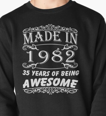 Special Gift For 35th Birthday - Made in 1982 Awesome Shirt Pullover