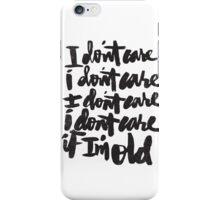 I don't care iPhone Case/Skin