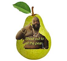 SHOUT OUT TO ALL THE PEAR Photographic Print