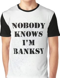 'Nobody Knows I'm Banksy' Slogan Street Art Graffiti Graphic T-Shirt
