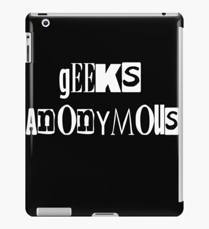 Geeks Anonymous iPad Case/Skin