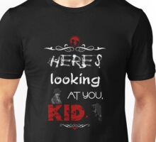 Here's looking at you, kid. Unisex T-Shirt