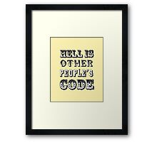 Hell is other people's code Framed Print