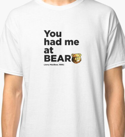 ROBUST Bear Jerry quote Classic T-Shirt