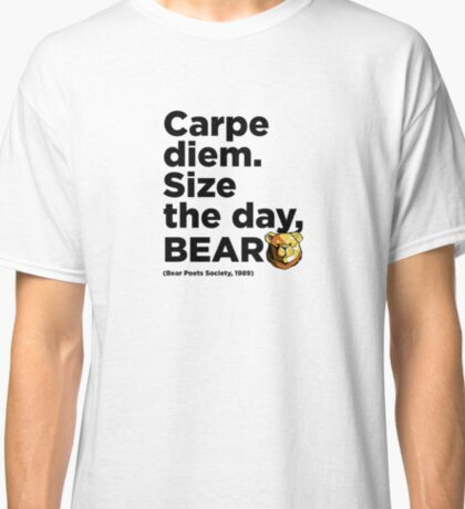ROBUST Bear poets quote Classic T-Shirt