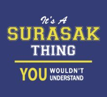 It's A SURASAK thing, you wouldn't understand !! by satro