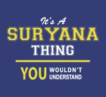 It's A SURYANA thing, you wouldn't understand !! by satro
