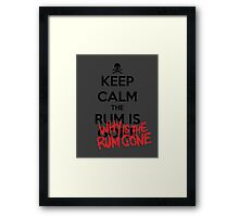 KEEP CALM - Keep Calm and Why Is The Rum Gone Framed Print