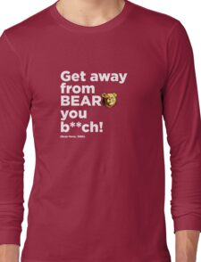 ROBUST Bear get away quote white Long Sleeve T-Shirt