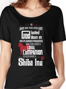 God Looked Down On  Loyal Companion Made A Shiba Inu Women's Relaxed Fit T-Shirt