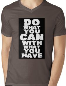Do What You Can With What You Have Mens V-Neck T-Shirt