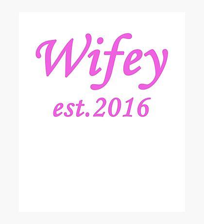 Wifey est.2016 Photographic Print