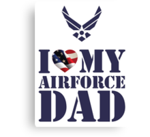 I LOVE MY AIRFORCE DAD - 2 Canvas Print