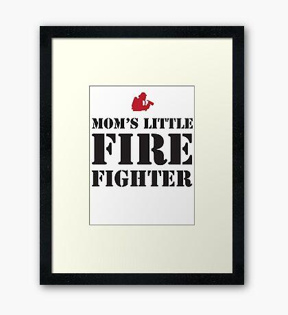 MOM'S LITTLE FIREFIGHTER Framed Print