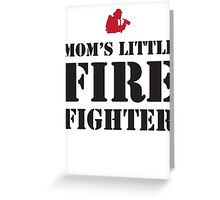 MOM'S LITTLE FIREFIGHTER Greeting Card