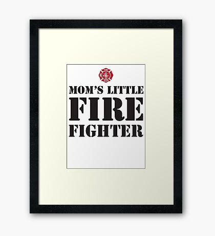 MOM'S LITTLE FIREFIGHTER - 2 Framed Print