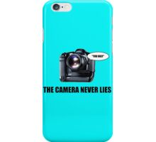The Camera Never Lies iPhone Case/Skin