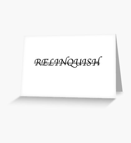 Black/White Relinquish Classic collection Greeting Card
