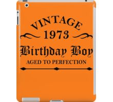 Vintage 1973 Birthday Boy Aged To Perfection iPad Case/Skin