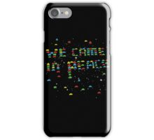 we came in peace iPhone Case/Skin
