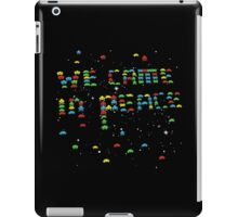 we came in peace iPad Case/Skin