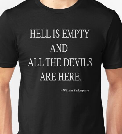 Hell Is Empty - Shakespeare Unisex T-Shirt