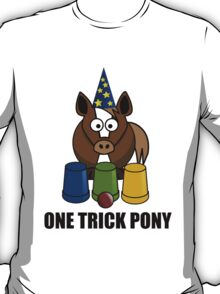 One Trick Pony T-Shirt