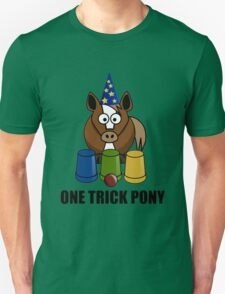 One Trick Pony Unisex T-Shirt