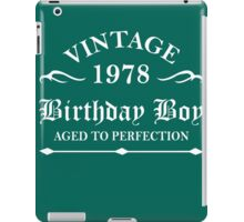 Vintage 1978 Birthday Boy Aged To Perfection iPad Case/Skin