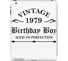 Vintage 1979 Birthday Boy Aged To Perfection iPad Case/Skin