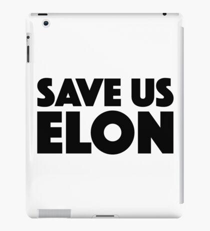 Save Us Elon Musk iPad Case/Skin