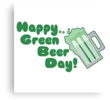 Happy Green Beer Day Canvas Print