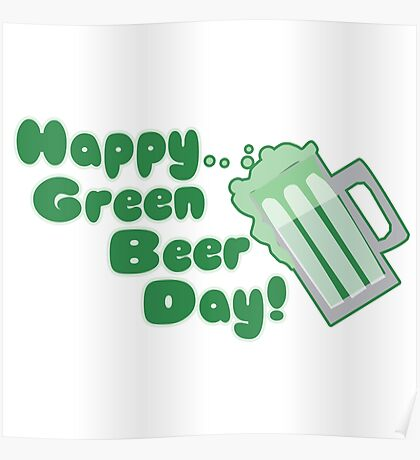 Happy Green Beer Day Poster