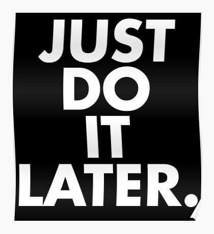 Do It Later Poster