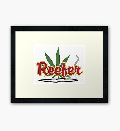 Reefer Marijuana Cannabis Weed Framed Print
