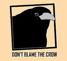 DON'T BLAME THE CROW by Jean Gregory  Evans