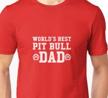 World's Best Pit Bull Dad Unisex T-Shirt
