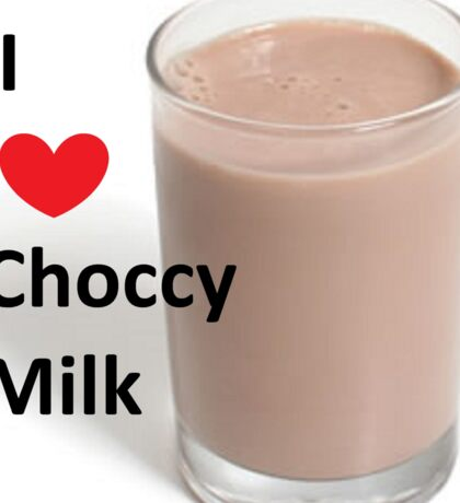 I love Choccy Milk - Choccy milk meme Sticker