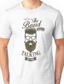 Look me in the Beard Unisex T-Shirt