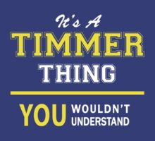 It's A TIMMER thing, you wouldn't understand !! by satro