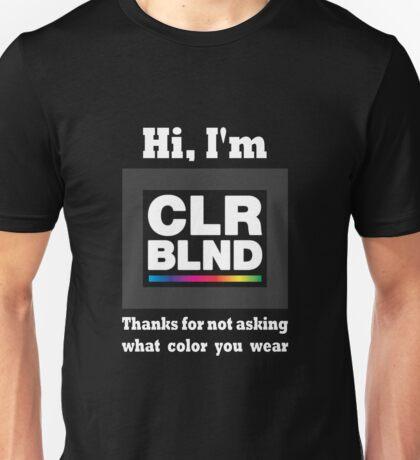 Hi, I'm colorblind Unisex T-Shirt