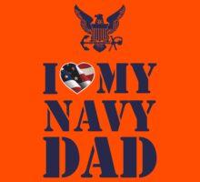 I LOVE MY NAVY DAD Kids Tee