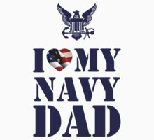 I LOVE MY NAVY DAD Kids Tee