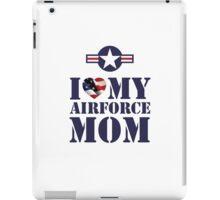 I LOVE MY AIRFORCE MOM iPad Case/Skin