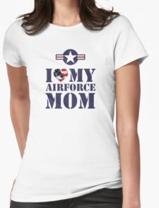 I LOVE MY AIRFORCE MOM Womens Fitted T-Shirt