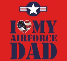 I LOVE MY AIRFORCE DAD Kids Clothes