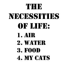The Necessities Of Life: My Cats - Black Text by cmmei
