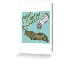 A Salted Slug Pun Funny Greeting Card