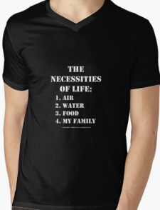 The Necessities Of Life: My Family - White Text Mens V-Neck T-Shirt