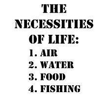 The Necessities Of Life: Fishing - Black Text by cmmei